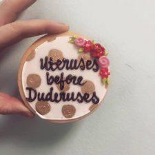 Uteruses before Duderuses Galentines day cookies