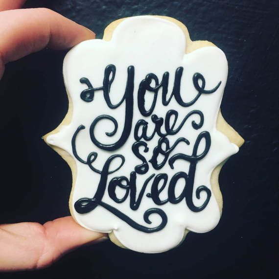 You are SO loved cookies
