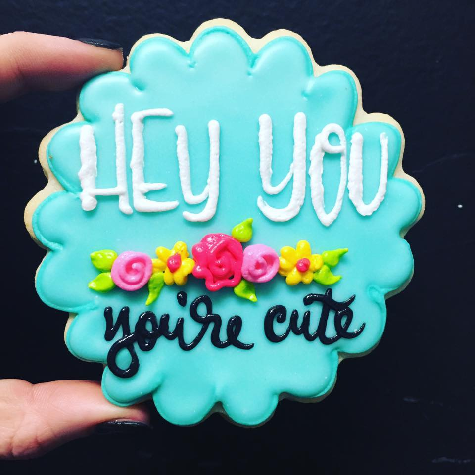 hey you, youre cute (Turquoise) - Hayley Cakes and