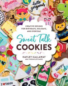 Sweet Talk Cookies Cookbook